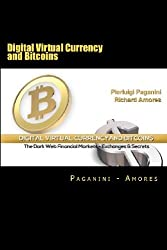 Digital Virtual Currency and Bitcoins: The Dark Web Financial Markets - Exchanges & Secrets