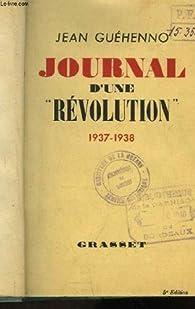 Journal d'une ' Révolution ' 1937 - 1938 (Cahiers de Vacances). par Jean Guéhenno