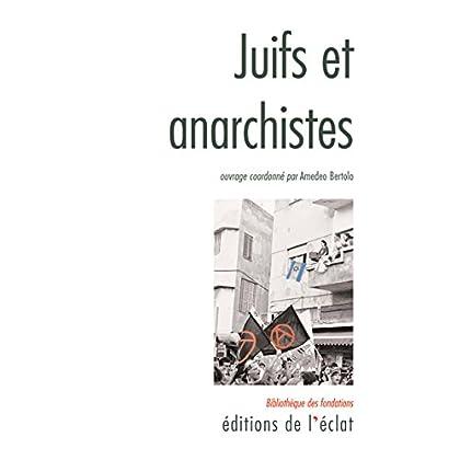 Juifs et anarchistes: Histoire d'une rencontre (Bibliothèque des Fondations)