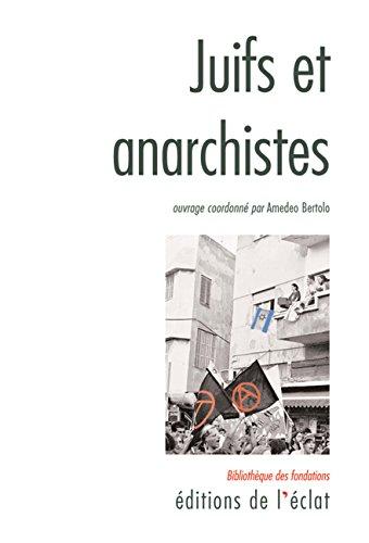 Juifs et anarchistes: Histoire d'une rencontre