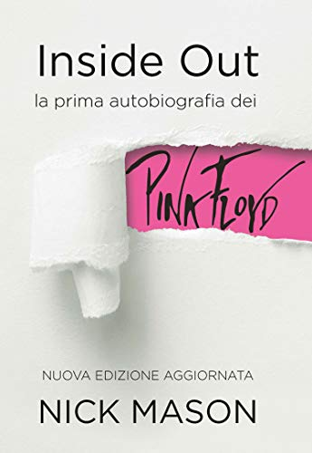 Inside out. La prima autobiografia dei Pink Floyd