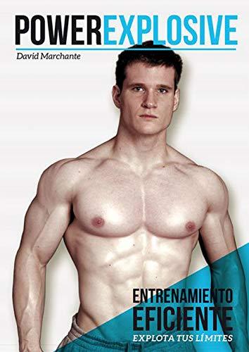 PowerExplosive: Entrenamiento eficiente (explota tus límites) por David Marchante