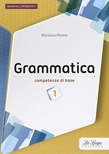 Grammatica. Competenze di base. Per la Scuola media. Con espansione online: 1