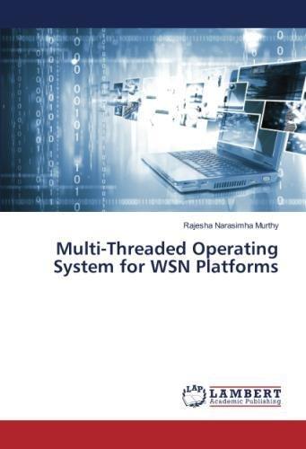Multi-Threaded Operating System for WSN Platforms por Rajesha Narasimha Murthy
