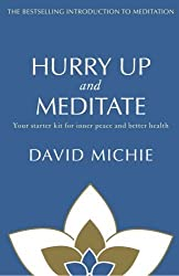 Hurry Up and Meditate: Your Starter Kit for Inner Peace and Better Health by David Michie (2010-08-01)