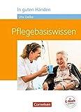 In guten Händen - Pflegebasiswissen: Schülerbuch - Irmgard Hofmann, Heike Jacobi-Wanke, Anja Lull, Julia Peker-Vogelsang, Dr. Volker Schmieden