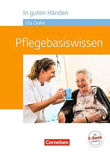 In guten Händen - Pflegebasiswissen: Schülerbuch