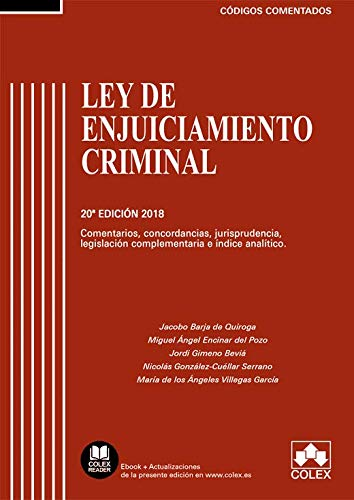 Ley de Enjuiciamiento Criminal: Comentarios, concordancias, jurisprudencia, legislación complementaria e índice analítico (Código Comentado)