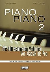 Piano Piano 2 mittelschwer: Die 100 schönsten Melodien von Klassik bis Pop. Für Klavier - mittelschwer arrangiert.
