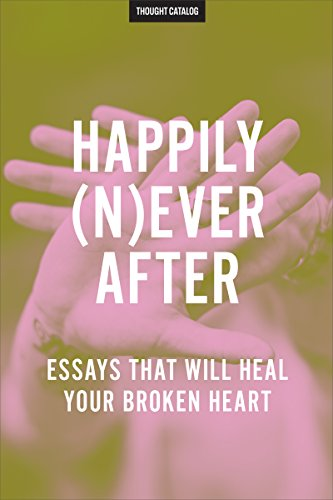 happily-never-after-essays-that-will-heal-your-broken-heart-english-edition