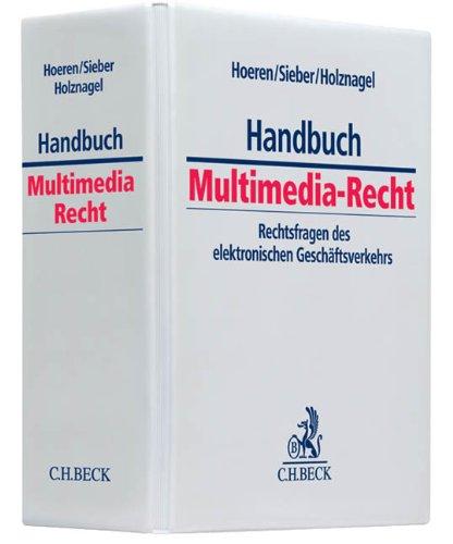 Handbuch Multimedia-Recht: Rechtsfragen des elektronischen Geschäftsverkehrs - Grundwerk zur Fortsetzung (min. 3 Ergänzungslieferungen) - Rechtsstand: Januar 2018