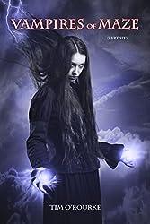 Vampires of Maze (Part Six) (Beautiful Immortals Series Two Book 6)