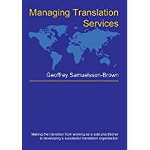 Managing Translation Services (Topics in Translation Book 32) (English Edition)