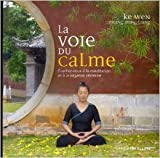 La voie du calme de Ke Wen,Zhang Zhang Ming,Cyrille J-D Javary (Préface) ( 23 novembre 2012 )
