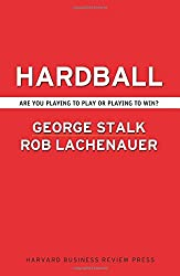 Hardball: Are You Playing to Play or Playing to Win by George Stalk (2004-10-01)