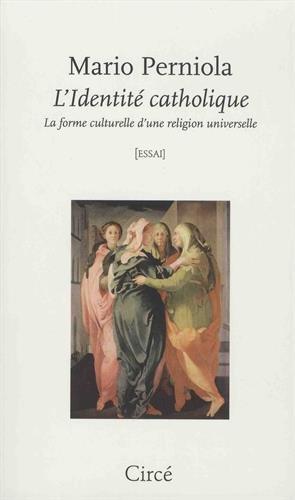 L'identité catholique : La forme culturelle d'une religion universelle