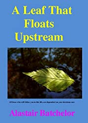 A Leaf That Floats Upstream (The Leaf Incentive Book 1)