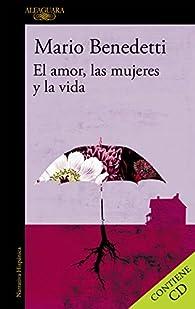 El amor, las mujeres y la vida par Mario Benedetti