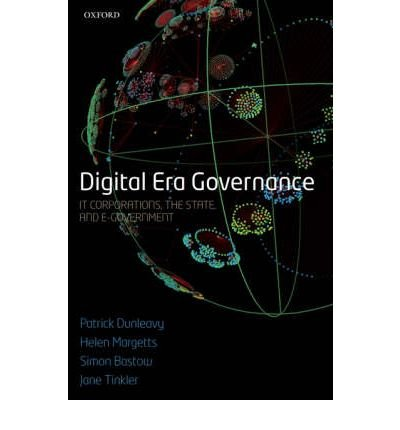 digital-era-governance-it-corporations-the-state-and-e-government-author-patrick-dunleavy-jan-2007