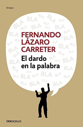 El dardo en la palabra (ENSAYO-LITERATURA) por Fernando Lazaro Carreter