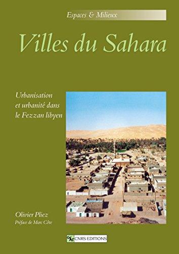 Villes du Sahara: Urbanisation et urbanité dans le Fezzan libyen
