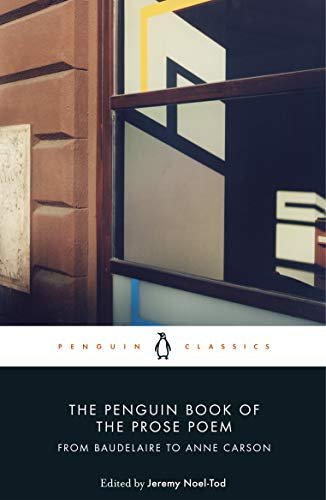 The Penguin Book of the Prose Poem: From Baudelaire to Anne Carson (Penguin Hardback Classics) (English Edition)