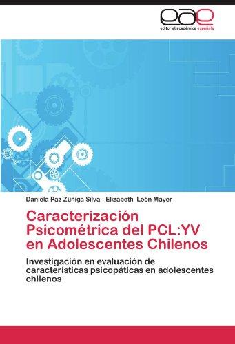 Caracterizacion Psicometrica del Pcl: Yv En Adolescentes Chilenos