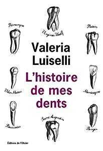 vignette de 'L'histoire de mes dents (Valeria Luiselli)'