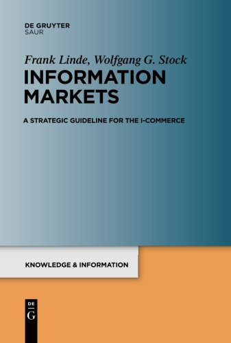 I Business Information Systems (Information Markets: A Strategic Guideline for the I-Commerce (Knowledge and Information))