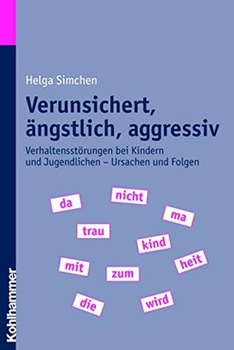 Verunsichert, ängstlich, aggressiv: Verhaltensstörungen bei Kindern und Jugendlichen - Ursachen und Folgen