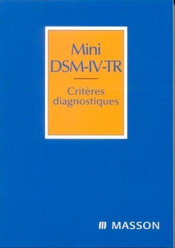 Mini DSM-IV-TR : Critres diagnostiques de American Psychiatric Asso (6 janvier 2005) Broch