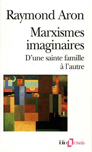 Marxismes imaginaires. D'une sainte famille à l'autre (Folio Essais t. 319) par Raymond Aron