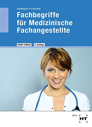 Fachbegriffe für Medizinische Fachangestellte: Medizinische Terminologie der Lernfelder