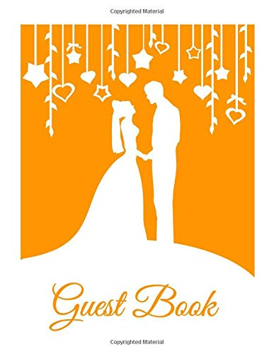 Guest Book: White & Orange Wedding Guest Book (Paperback), Romantic Mr and Mrs Bride and Groom silhouette design A4 Wedding Guest Book, 8.5