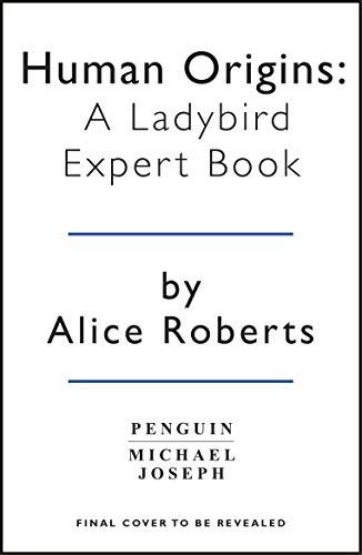 Human Origins: A Ladybird Expert Book (The Ladybird Expert Series) por Dr Alice Roberts