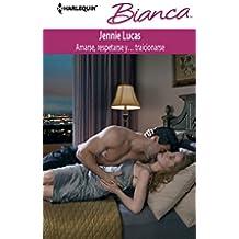 Amarse, respetarse y… traicionarse (Bianca)