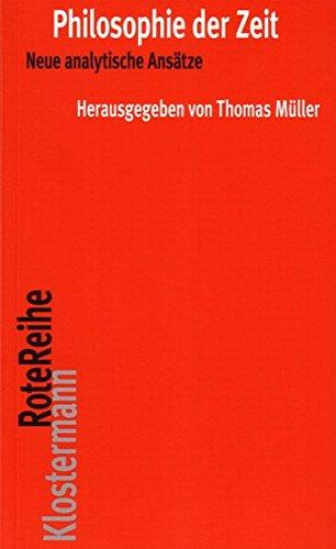 Philosophie der Zeit: Neue analytische Ansätze (Klostermann RoteReihe, Band 24)