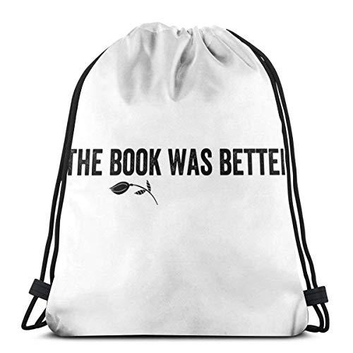 gkfgkfk The Book was Better T Shirt Tank Top Pillow Sweatshirt Bag Hoodie Mug Poster Phone Case Sticker Gift Shoulder Drawstring Bag Backpack String Bags School Rucksack Gym Sport Bag Lightweight -