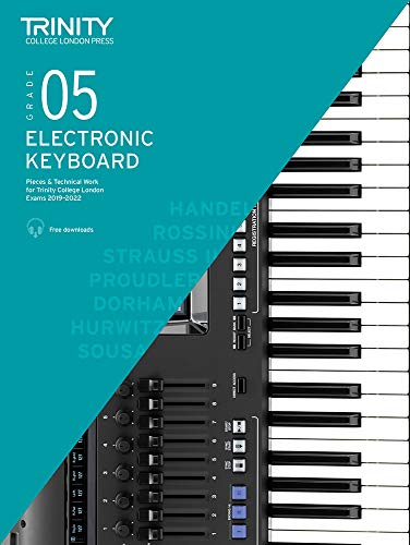Trinity College London Electronic Keyboard Exam Pieces & Technical Work 2019-2022: Grade 5