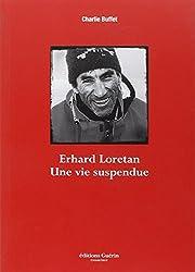 Erhard Loretan : Une vie suspendue