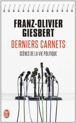 Derniers carnets : Scènes de la vie politique