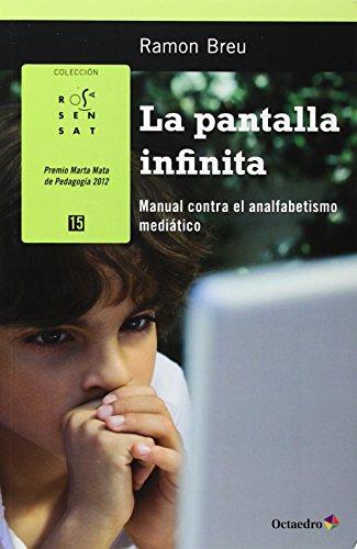 La pantalla infinita: Manual contra el analfabetismo mediático