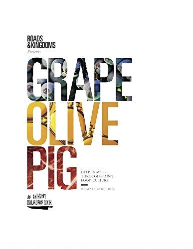 Grape, Olive, Pig: Deep Travels Through Spain's Food Culture por Matt Goulding