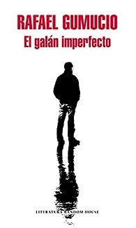 El galán imperfecto par Rafael Gumucio