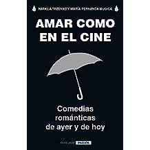 Amar como en el cine: Comedias románticas de ayer y de hoy