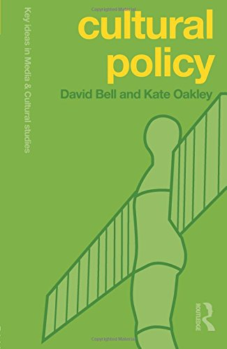 Cultural Policy (Key Ideas in Media & Cultural Studies)