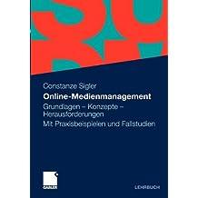 Online-Medienmanagement: Grundlagen - Konzepte - Herausforderungen. Mit Praxisbeispielen und Fallstudien