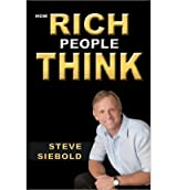 (How Rich People Think) By Steve Siebold (Author) Paperback on (Jul , 2010)