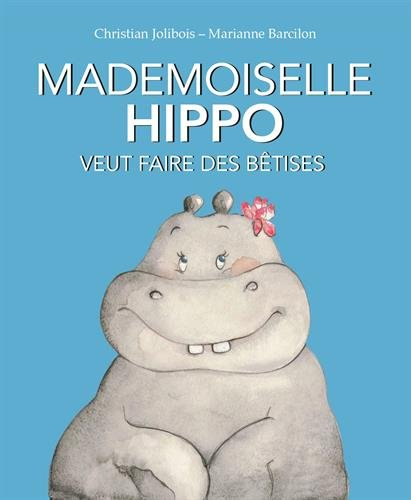 Mademoiselle Hippo veut faire des bêtises