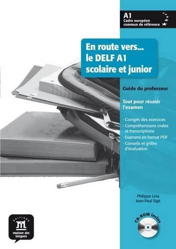 En Route Vers Le Delf Scolaire ET Junior: Guide Du Professeur + CD-Rom A1 par Philippe Liria, Jean-Paul Sige